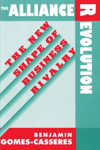 9780674016484: The Alliance Revolution: The New Shape of Business Rivalry