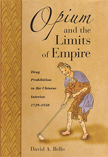 9780674016491: 241: Opium and the Limits of Empire: Drug Prohibition in the Chinese Interior, 1729-1850 (Harvard East Asian Monographs)