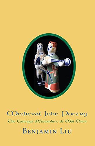 Medieval Joke Poetry: The Cantigas d'Escarnho e de Mal Dizer (Harvard Studies in Comparative ...