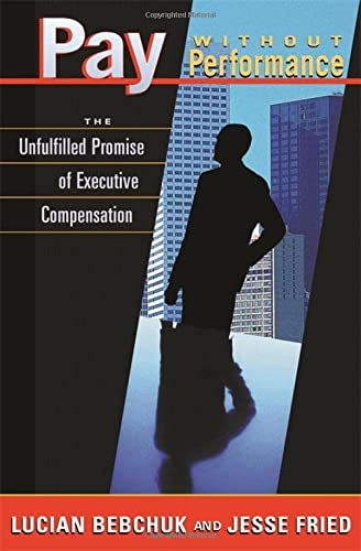 9780674016651: Pay Without Performance: The Unfulfilled Promise of Executive Compensation