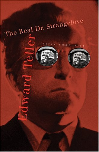 9780674016699: Edward Teller: The Real Dr. Strangelove