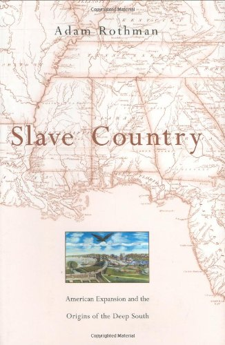 9780674016743: Slave Country: American Expansion and the Origins of the Deep South
