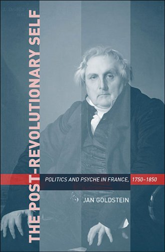 9780674016804: The Post-Revolutionary Self: Politics and Psyche in France, 1750-1850