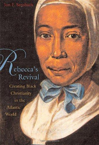 9780674016897: Rebecca's Revival: Creating Black Christianity in the Atlantic World