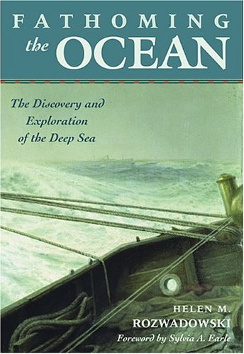 9780674016910: Fathoming The Ocean: The Discovery And Exploration Of The Deep Sea