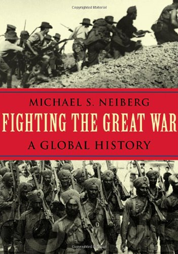 9780674016965: Fighting the Great War: A Global History