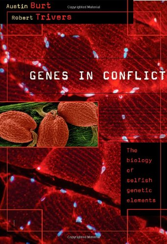 9780674017139: Genes in Conflict: The Biology of Selfish Genetic Elements