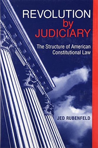 9780674017153: Revolution by Judiciary: The Structure of American Constitutional Law