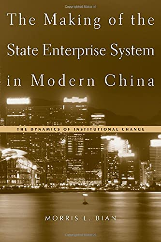 9780674017177: The Making of the State Enterprise System in Modern China: The Dynamics of Institutional Change