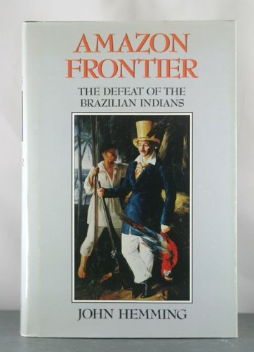 9780674017252: Amazon Frontier: The Defeat of the Brazilian Indians