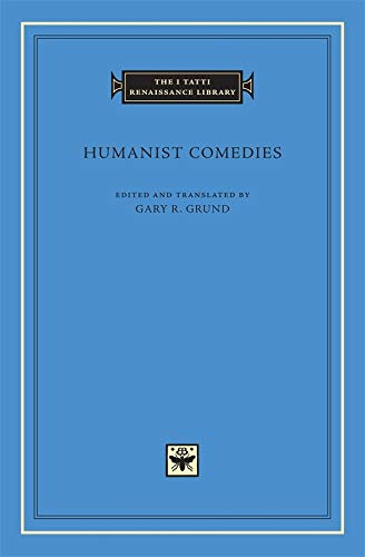 9780674017443: Humanist Comedies: 19 (Tatti Renaissance Library (HUP) CONTINS PASS TO - info@harvardup.co.uk)