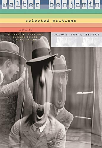 9780674017467: Walter Benjamin: Selected Writings, Volume 2: Part 2: 1931-1934