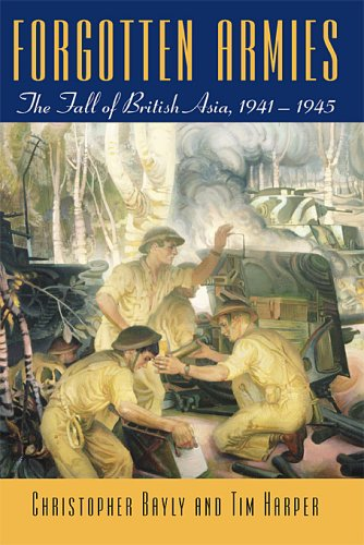 9780674017481: Forgotten Armies: The Fall of British Asia, 1941-1945