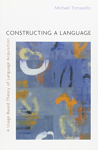 9780674017641: Constructing a Language: A Usage-Based Theory of Language Acquisition