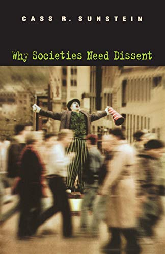 9780674017689: Why Societies Need Dissent (Oliver Wendell Holmes Lectures)