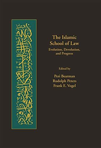 9780674017849: The Islamic School of Law: Evolution, Devolution, and Progress (Harvard Series in Islamic Law)
