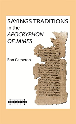 9780674017894: Sayings Traditions in the Apocryphon of James (Harvard Theological Studies)