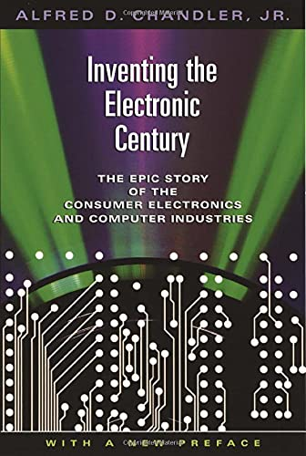 9780674018051: Inventing the Electronic Century: The Epic Story of the Consumer Electronics and Computer Industries, with a New Preface (Harvard Studies in Business History)