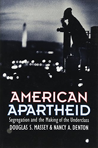 9780674018211: American Apartheid: Segregation and the Making of the Underclass