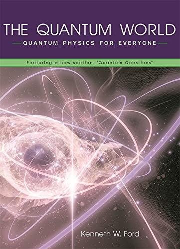 9780674018327: The Quantum World: Quantum Physics for Everyone