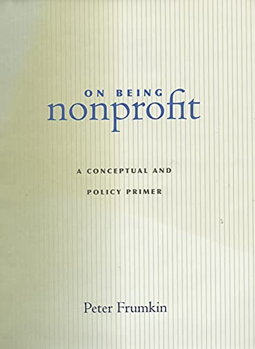 9780674018358: On Being Nonprofit: A Conceptual and Policy Primer