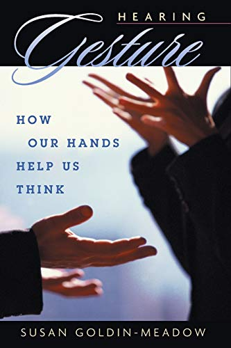 9780674018372: Hearing Gesture: How Our Hands Help Us Think