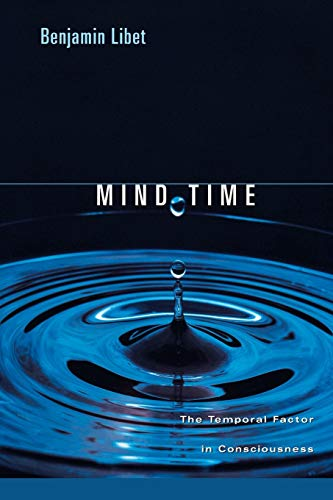 9780674018464: Mind Time: The Temporal Factor in Consciousness (Perspectives in Cognitive Neuroscience)
