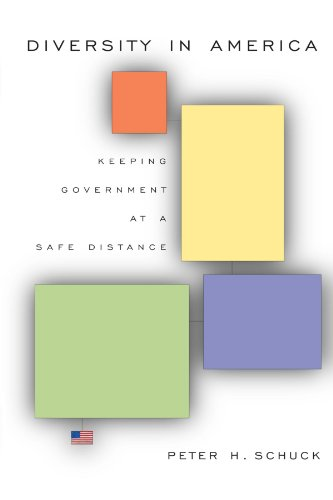 Diversity in America: Keeping Government at a Safe Distance (0674018540) by Schuck, Peter H.