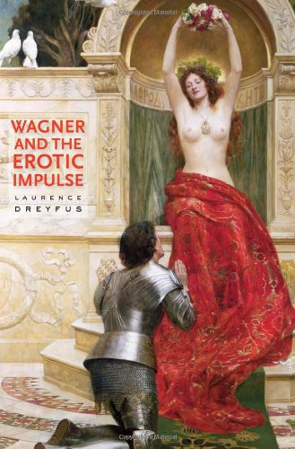 9780674018815: Wagner and the Erotic Impulse