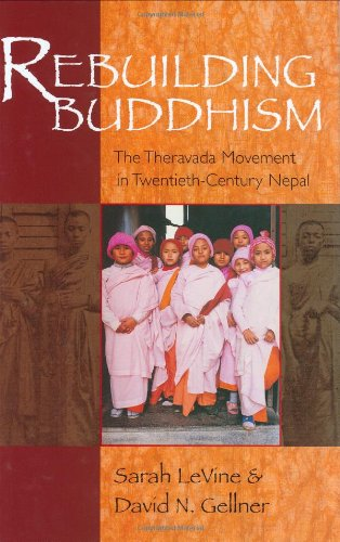 9780674019089: Rebuilding Buddhism: The Theravada Movement in Twentieth-Century Nepal