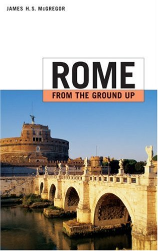 9780674019119: Rome From The Ground Up
