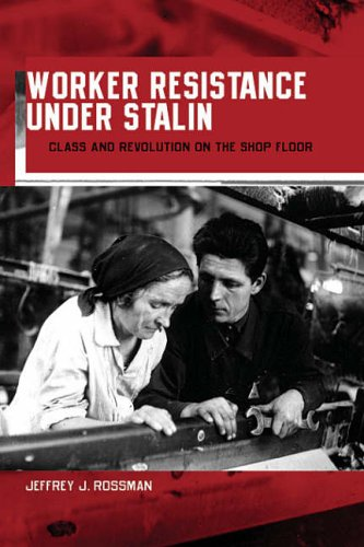 9780674019263: Worker Resistance Under Stalin: Class and Revolution on the Shop Floor (Russian Research Center Studies) (Russian Research Centre Studies)