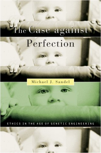 9780674019270: The Case against Perfection: Ethics in the Age of Genetic Engineering