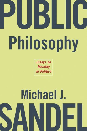 9780674019287: Public Philosophy: Essays on Morality in Politics