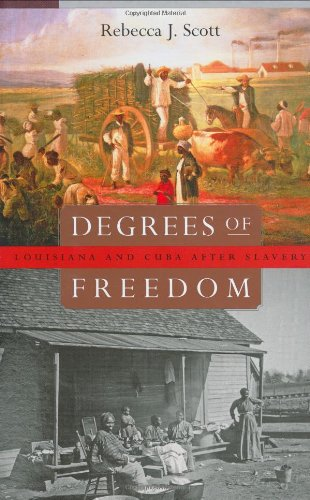 9780674019324: Degrees of Freedom: Louisiana and Cuba after Slavery