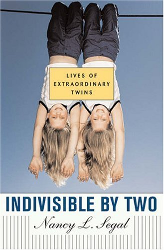 9780674019331: Indivisible by Two: Lives of Extraordinary Twins