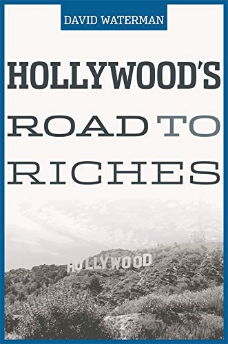 9780674019454: Hollywood's Road To Riches