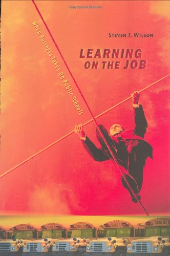 9780674019461: Learning on the Job: When Business Takes On Public Schools