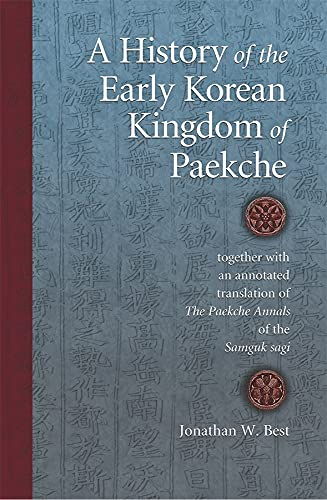 9780674019577: A History of the Early Korean Kingdom of Paekche, together with an annotated translation of The Paekche Annals of the Samguk sagi (Harvard East Asian Monographs)