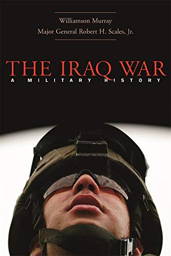 9780674019683: The Iraq War: A Military History: An Elusive Victory