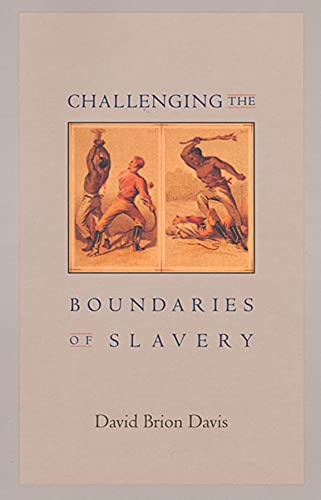 9780674019850: Challenging the Boundaries of Slavery (The Nathan I. Huggins Lectures)