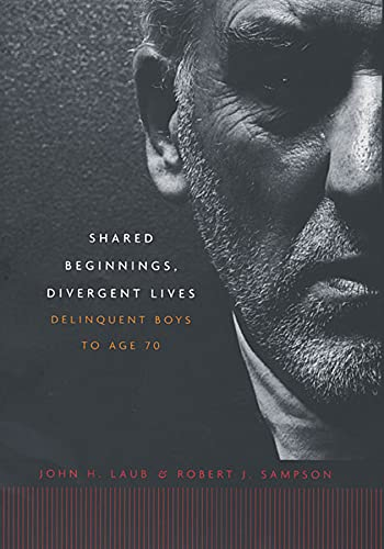 9780674019935: Shared Beginnings, Divergent Lives: Delinquent Boys to Age 70