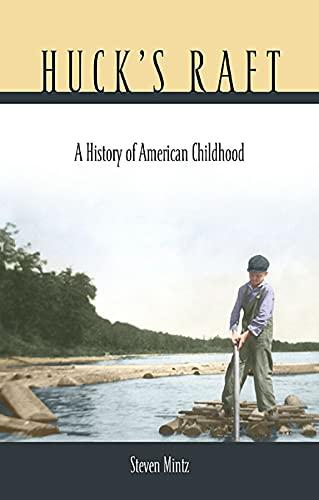 9780674019980: Huck's Raft: A History of American Childhood