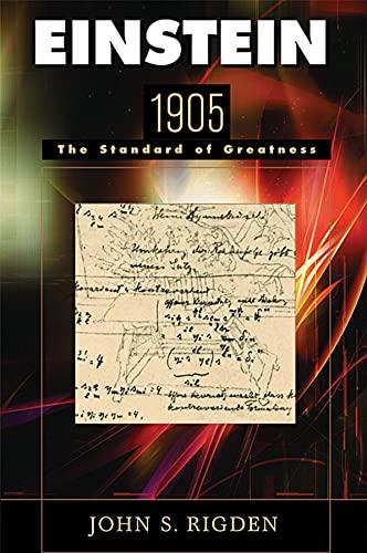 9780674021044: Einstein 1905: The Standard of Greatness