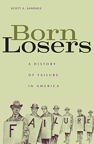 9780674021075: Born Losers: A History of Failure in America