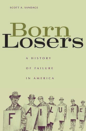 9780674021075: Born Losers: A History of Failure in America