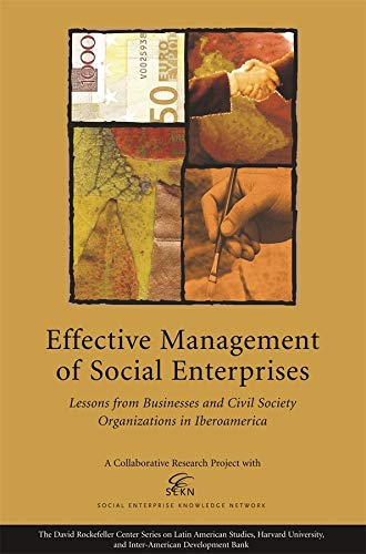 Effective Management of Social Enterprises: Lessons from: Editor-Social Enterprise Knowledge