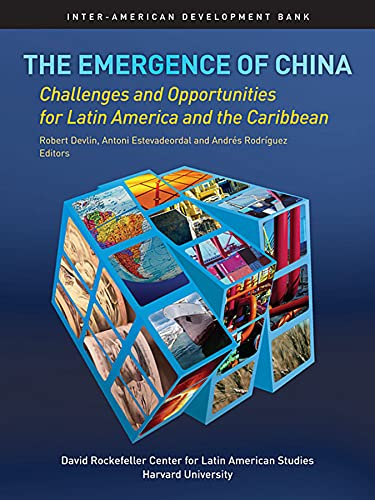 THE EMERGENCE OF CHINA: OPPORTUNITIES AND CHALLENGES FOR LATIN AMERICA AND THE CARIBBEAN: Devlin, ...