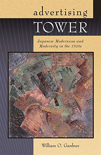 9780674021297: Advertising Tower: Japanese Modernism And Modernity in the 1920s