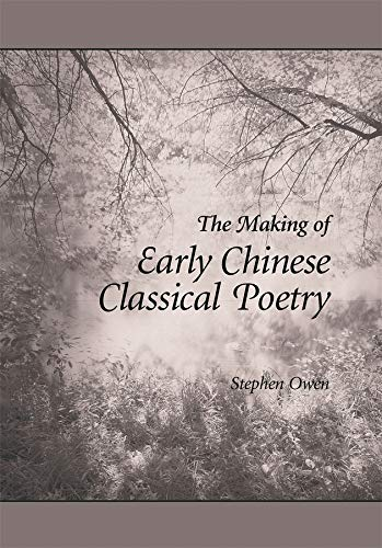 9780674021365: The Making of Early Chinese Classical Poetry